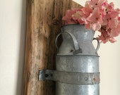 Milk Churn Vase Vase Wall Vase Home Decor Wood and Metal Vase Reclaimed Wood Wall Sconce Wall Vase