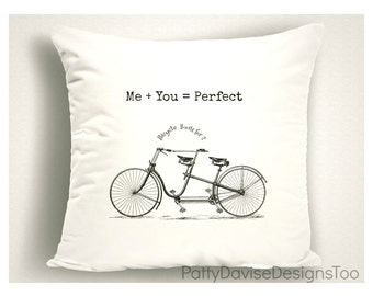 Me + You = Perfect Throw Pillow,  Engagement Gifts for Cyclist, Love Pillow, Wedding Gifts, Love Pillow Covers