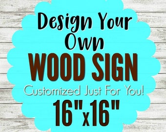 Customized Sign, Signs with Quotes, Wood Wall Signs, Custom Painted Sign, Custom Quote Sign, Personalized Wall Decor, Rustic Wooden Sign