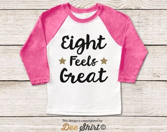 Eighth birthday t-shirt; 8th birthday shirt; eight feels great kids b-day tee; 8 year old toddler outfit; cute gifts for birthday boys girls