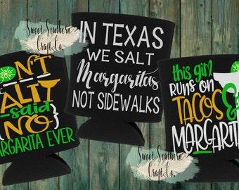 National Margarita Day! February 22nd! Don't Be Salty, We Salt Margaritas Not Sidewalks, This Girl Runs On Tacos & Margaritas ** Can Coolers