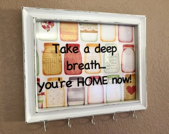 Take A Deep Breath, You're Home Now, Key Ring Hanger