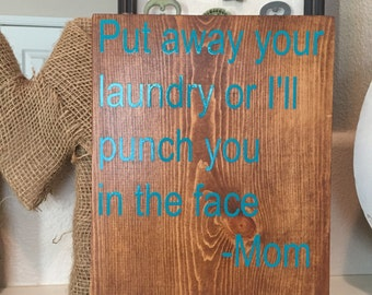 Put away your laundry sign- teal on stain