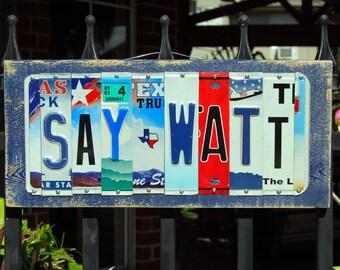 SAY WATT - Houston Texans Custom Football license plate sign / JJ Watt