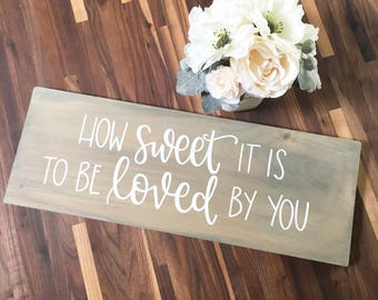 How Sweet It Is To Be Loved By You - Wood Sign | Custom Wood Sign | Wedding | Wedding Sign | Wedding Decor | Dessert Table | Hand Painted