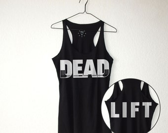 DEAD | LIFT: Tank Top - Deadlift / Gym / Workout / Lift / Train / Bodybuilding / Powerlifting / Weightlifting