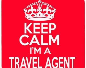Keep Calm i'm a Travel Agent Beverage coaster