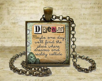 Dream Necklace Dream Quote jewelry Maybe One Day Poetry Necklace Inspirational Gift Graduation Gift for her Dream Quote keychain Keyfob