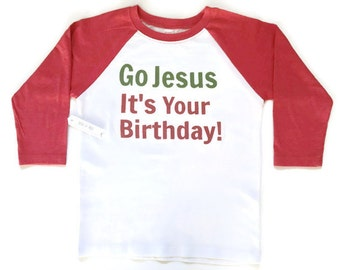Kids Christmas Shirt, Go Jesus It's Your Birthday Shirt, Funny Christmas Shirt, Baby Christmas bodysuit, maxandmaekids, max and mae