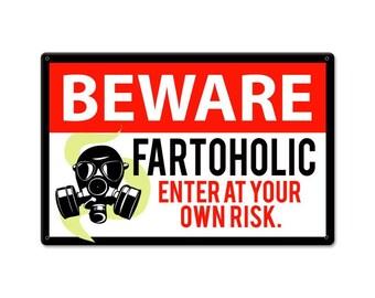 Beware Fartoholic