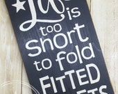 rustic wood laundry sign , laundry decor, life is too short to fold fitted sheets, farmhouse laundry decor, distressed sign