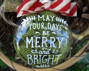 Christmas Ornament,May Your Days Be Merry and Bright,Holiday Decorations,Christmas Tree,Green Ornaments,Teacher Gift,Rustic Christmas Decor