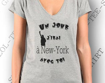 """T-shirt woman 100% cotton """"one day, I'll go to New york with you.""""  And you take me..."""