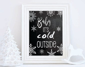 Baby its Cold Outside Art Print, Chalkboard Art Print, Chalkboard Typography, Holiday Decor, Chalkboard Sign