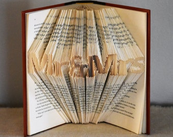 "Wedding Centerpiece for Book Themed Wedding - Folded Book art Featuring the words ""Mr & Mrs"""