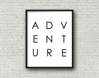 ADVENTURE (5x7, 8x10, 11x14 Prints Included!), Printable Quote, Wall Art, Adventure Print, Adventure Sign, Travel Gifts, Gifts For Travelers
