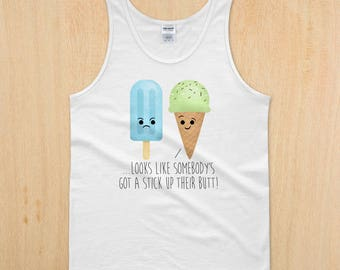 Looks Like Somebody's Got A Stick Up Their Butt - Unisex Ultra Cotton Tank Top - Funny Saying Popsicle Ice Cream Summer Food Comic Joke Tee