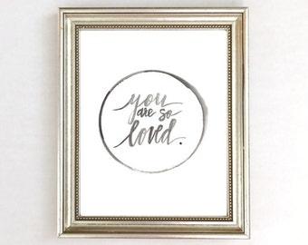 You Are So Loved Print, Neutral Nursery Decor Wall Art Print, Handlettering Prints, Black and White Nursery Art, Minimalist Nursery Art