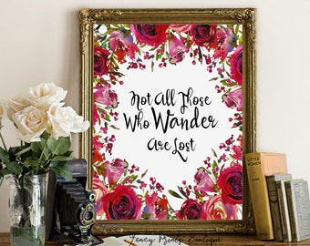 Not All Those Who Wander Are Lost Lord of the Rings Art Printable wall art, J. R. R. Tolkien Printable Quote, J. R. R. Tolkien Wall Art
