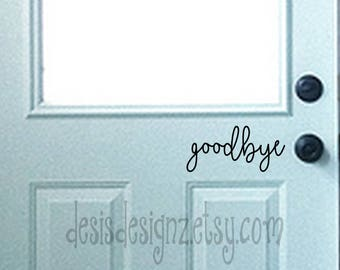 Goodbye Vinyl Door Decal, personalized door decal, vinyl door sign, front door decal, door lettering, door saying, front door vynil bye