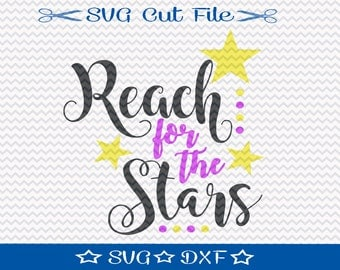 Reach for the Stars SVG Cut File / SVG File for Silhouette  / Motivational Svg / SVG Quotes / svg Sayings / svg file sayings
