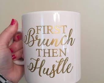 First Brunch then Hustle
