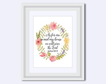 As for me and my house - we will serve - The Lord - Joshua 25:14 - Bible Verse Print - Scripture Print - Christian art print - floral quote