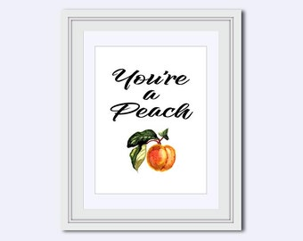 Youre a Peach printable - kitchen decor - kitchen wall art - Printable Art - Inspirational Quotes  - peach home decor - instant download