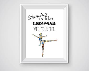 Dance, Dancing Printable, Dancing is like Dreaming with Your Feet, Ballet Printable, Dance Wall Art, Ballet Decor, Dream Decor
