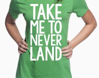 Take Me To Never Land Tee Disney World Tee Peter Pan Disney World Disney Land