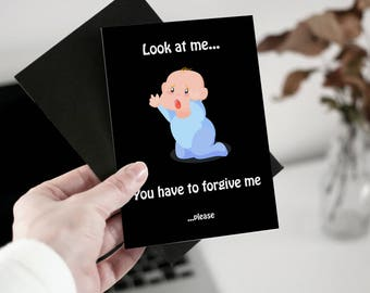 DIGITAL Baby sorry card, Funny Sorry Card. Printable Apology Card. Friends Again Print, Card For Her, Card For Him. Look at me forgive card