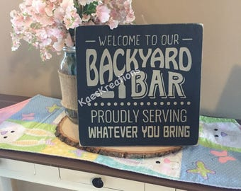 WELCOME to our backyard BAR/ outdoor wood sign/ funny wood sign