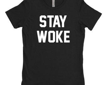 Stay Woke T Shirt, Political Statement Shirt, Women's Rights Shirt, Black Lives Matter T-Shirt