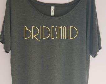 Bridesmaid Slouchy Shirt- Bachelorette Party Shirt - Bridesmaid Shirt - Bridal Party Shirt - Wedding Shirt - Bridal Shirt