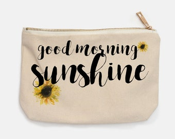Good morning sunshine- makeup bag