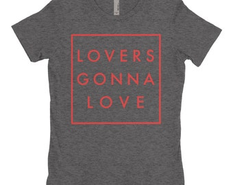Lovers Gonna Love Women's T-Shirt