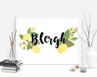 Blergh Lemons Liz Lemon 30 Rock Quote Print