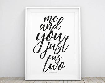 ME AND YOU Printable Poster | Wall Art Decor Home | Decoration | Instant Download