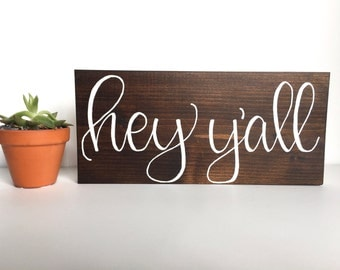 Hey Y'all Wooden Sign, Wood Sign, Welcome Sign, Southern Decor, Rustic Decor, Entryway Decor, Foyer Decor, Living Room Wall Art, Shelf Decor
