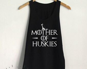 Mother of Huskies Tank Top Mother Shirt Siberian Husky Women Tank Clothing