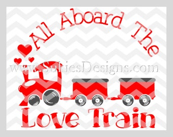 All Aboard The Love Train SVG, DXF, PNG Files for Cricut and Silhouette cutting Valentines Day svg, Valentine svg, Love svg, Heart svg