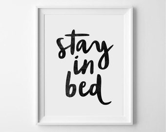 Stay in bed - bedroom typography/caligraphy print/ poster/digital/art