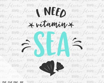 I Need Vitamin Sea Svg Beach svg Beach svg files for silhouette svg files for cricut svg files sayings svg svg vinyl designs svg flip flops