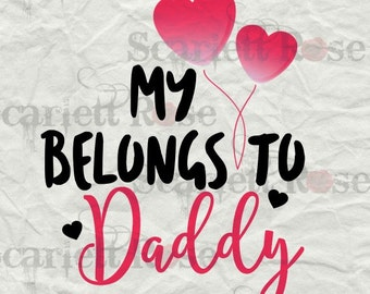 My Heart Belongs To Daddy SVG cutting file clipart in svg, jpeg, eps and dxf format for Cricut & Silhouette - Instant Download