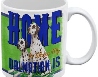 Home is Where My Dalmatian Is White All Over Coffee Mug