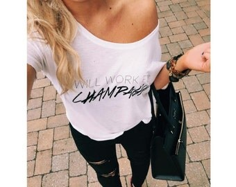 Will Work For CHAMPAGNE