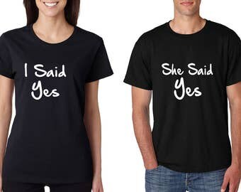 Couples Tee Shirts I Said Yes She Said Yes Marriage Proposal Funny Shirt Love Gift Valentine's Day Stuff Wedding Tee