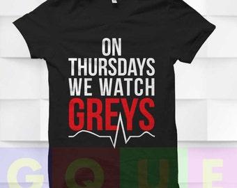 Greys Anatomy Shirt Grey's Anatomy Shirt On Thursdays We Watch Greys Anatomy T-shirt