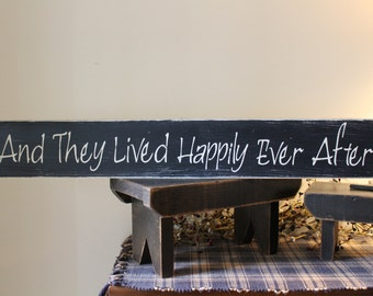And They Lived Happily Ever After 2Ft Wood Sign, Love Sign, Marriage Sign, Fairy Tale, Family Sign, Wedding Sign, Farmhouse, Husband, Wife