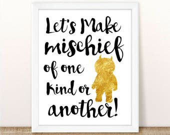 Let's Make Mischief Of One Kind Or Another, Printable, Instant Download, Digital File, Where The Wild Things Are Birthday Party, Wild Things